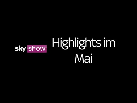 Highlights im Mai - Sky Show [HD]